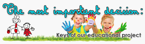 The most important decision: Keys of our educational project